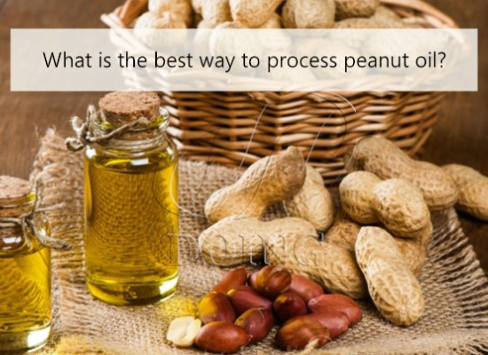 What is the best way to process peanut oil?